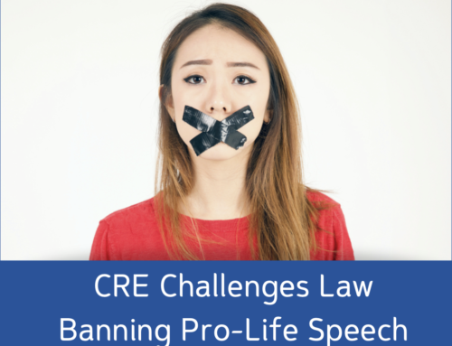 CRE Challenges Onerous Law Banning Pro-Life Speech