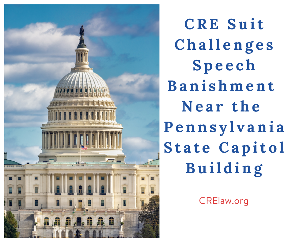 CRE Suit Challenges Speech Banishment Near the Pennsylvania State Capitol Building