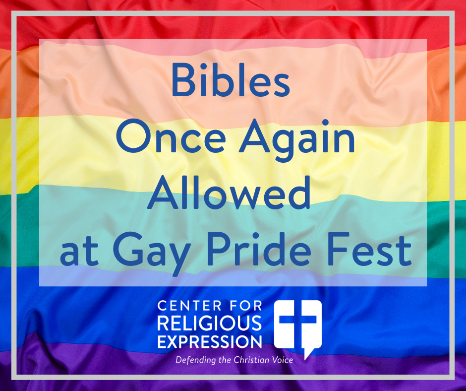 Bibles Once Again Allowed at Gay Pride Fest. www.crelaw.org
