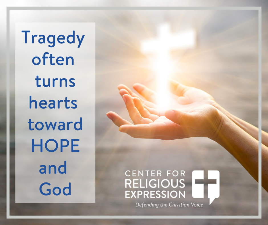 Tragedy often turns hearts toward HOPE and God. www.crelaw.org