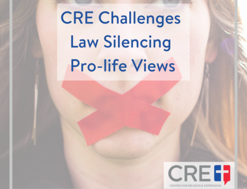 CRE Challenges Law Silencing Pro-life Views