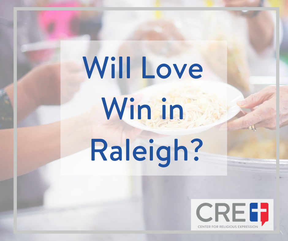Will Love Win in Raleigh? www.crelaw.org