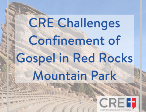 CRE Challenges Confinement of Gospel in Red Rocks Mountain Park