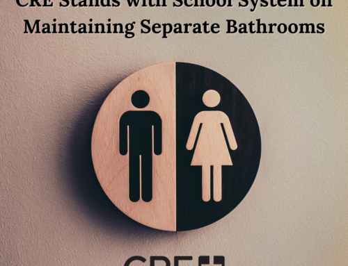 CRE Stands with School System on Maintaining Separate Bathrooms